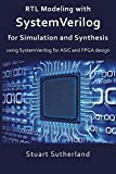 asics RTL Modeling with SystemVerilog for Simulation and Synthesis: Using SystemVerilog for ASIC and FPGA Design (English Edition)