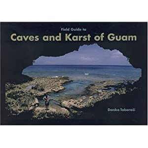 Field Guide to Caves and Karst of Guam
