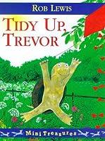 Tidy Up, Trevor (Mini Treasures)