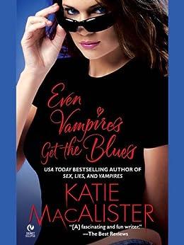 Even Vampires Get the Blues (Dark Ones series) by [Macalister, Katie]