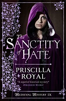 The Sanctity of Hate (Medieval Mystery) by [Royal, Priscilla]