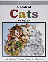 A Book of Cats to Color: A Grayscale Adult Coloring Book