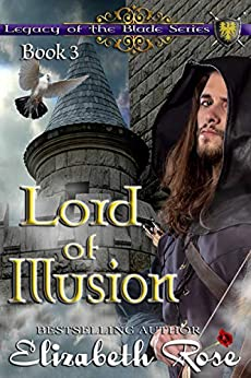Lord of Illusion (Legacy of the Blade Book 3) by [Rose, Elizabeth]
