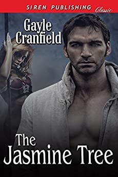 The Jasmine Tree (Siren Publishing Classic) by [Cranfield, Gayle]