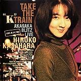 """TAKE THE """"K""""TRAIN ~ AKASAKA BLITZ LIVE"""
