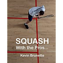 SQUASH: With the Pros...