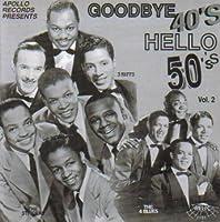 Golden Era of Doo Wops: Goodbye 40's Hello 50's 2