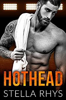 Hothead (Irresistible Book 4) by [Rhys, Stella]