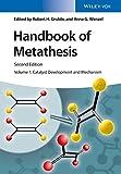 Handbook of Metathesis: Catalyst Development and Mechanism