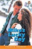 *MIKES LUCKY DAY                  PGRN1 (Penguin Readers, Level 1)