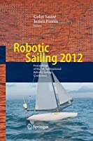 Robotic Sailing 2012: Proceedings of the 5th International Robotic Sailing Conference