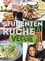 Studentenkueche veggie - Mehr als 60 einfache vegetarische Rezepte, Infos zu leckerem Fleischersatz und das wichtigste Kuechen-Know-How