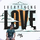 Everything Love
