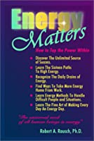 Title: Energy Matters How to Tap the Power Within