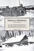 Industry and Subsistency: E. F. Cartier Van Dissel and Sawmill Phoenix; The Logging of Old-Growth Timber and the Making of a Small Farm Community, 1897-1943