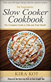 Slow Cooker Cookbook for Beginners: The Complete Guide to Diet and Total Health (Including Beginners Recipes to Lose Weight With Smart Points) (English Edition)