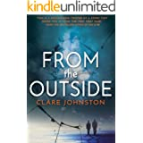 From the Outside: A breathtaking story of regret and redemption told from beyond the grave