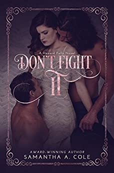 Don't Fight It: Hazard Falls Book 1 by [Cole, Samantha A.]