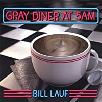 Gray Diner at 5am by Bill Lauf (2002-05-03)