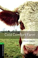 Oxford Bookworms Library: Stage 6: Cold Comfort Farm: 2500 Headwords (Oxford Bookworms ELT)