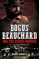 Bogus Beauchard And The Bloody Benders