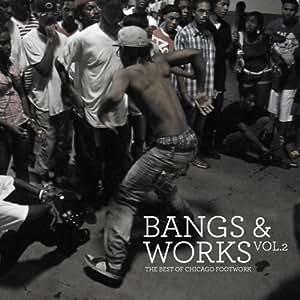 Bangs & Works Vol.2: the best of chicago footwork