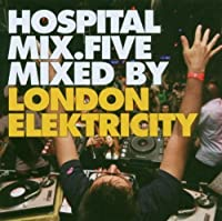 Hospital Mix 5: Mixed by London Elektricity by VARIOUS ARTISTS (2007-02-22)
