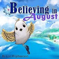Believing in August