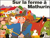 Sur LA Ferme a Mathurin (Books With Holes Ser)