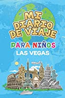 Mi Diario De Viaje Para Niños Las Vegas: 6x9 Diario de viaje para niños I Libreta para completar y colorear I Regalo perfecto para niños para tus vacaciones en Las Vegas