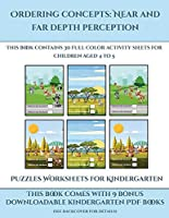 Puzzles Worksheets for Kindergarten (Ordering concepts: Near and far depth perception) : This book contains 30 full color activity sheets for children aged 4 to 7