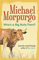 Who's a Big Bully Then? (4u2read)