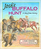 Jose's Buffalo Hunt: A Story from History (Children of the West)