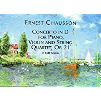 Chausson: Concerto in d for Piano, Violin and String Quartet, Op. 21, in Full Score