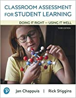 Classroom Assessment for Student Learning: Doing It Right - Using It Well (3rd Edition)