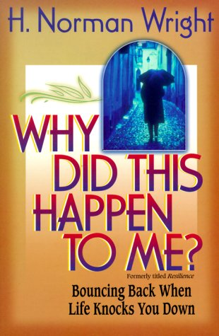 Download Why Did This Happen to Me?: Bouncing Back When Life Knocks You Down 1569551456