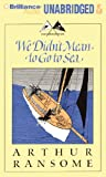 We Didn't Mean to Go to Sea: Library Edition (Swallows and Amazons)