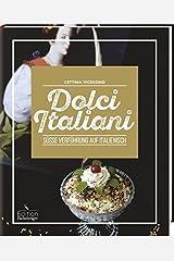 Dolci Italiani - Süße Verführung auf Italienisch: -Sonderausgabe- Hardcover