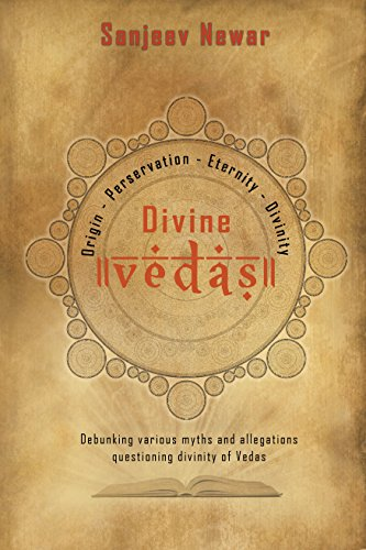 Divine Vedas: Analysis of various sets of allegations on Vedas (English Edition)