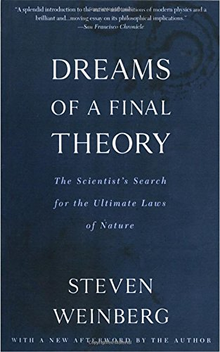 Download Dreams of a Final Theory: The Scientist's Search for the Ultimate Laws of Nature 0679744088