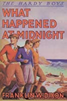 What Happened at Midnight (Hardy Boys Mystery Stories)