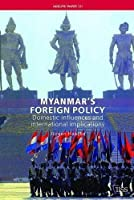Myanmar's Foreign Policy: Domestic Influences and International Implications [並行輸入品]