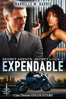 Secret Agents, Secret Lives 2: Expendable (Clan Destine Encounters Book 11) by [Harris, Narrelle M]
