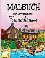 Malbuch fuer Erwachsene -Traumhaeuser (Malbuch zur Entspannung)