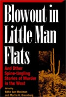 Blowout in Little Man Flats: And Other Spine-Tingling Stories of Murder in the West (Great American Murder Mysteries)