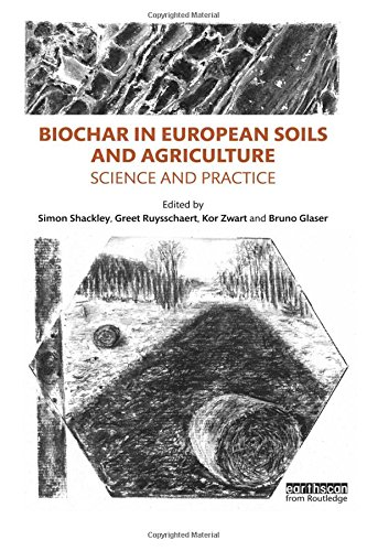 Download Biochar in European Soils and Agriculture: Science and Practice 0415711665