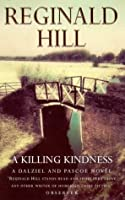 A Killing Kindness: A Dalziel and Pascoe Novel (Dalziel & Pascoe Novel)