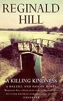 A Killing Kindness: A Dalziel and Pascoe Novel (Dalziel & Pascoe Novel)