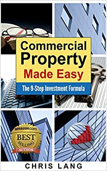 Commercial Property Made Easy: The 9-Step Investment Formula by [Lang, Chris]