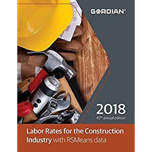 Labor Rates for the Construction Industry with RSMeans Data 2018 (Means Labor Rates for the Construction Industry)